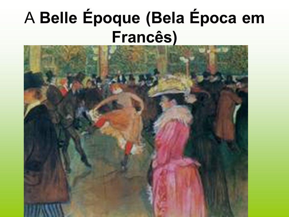 A Belle Époque (Bela Época em Francês)
