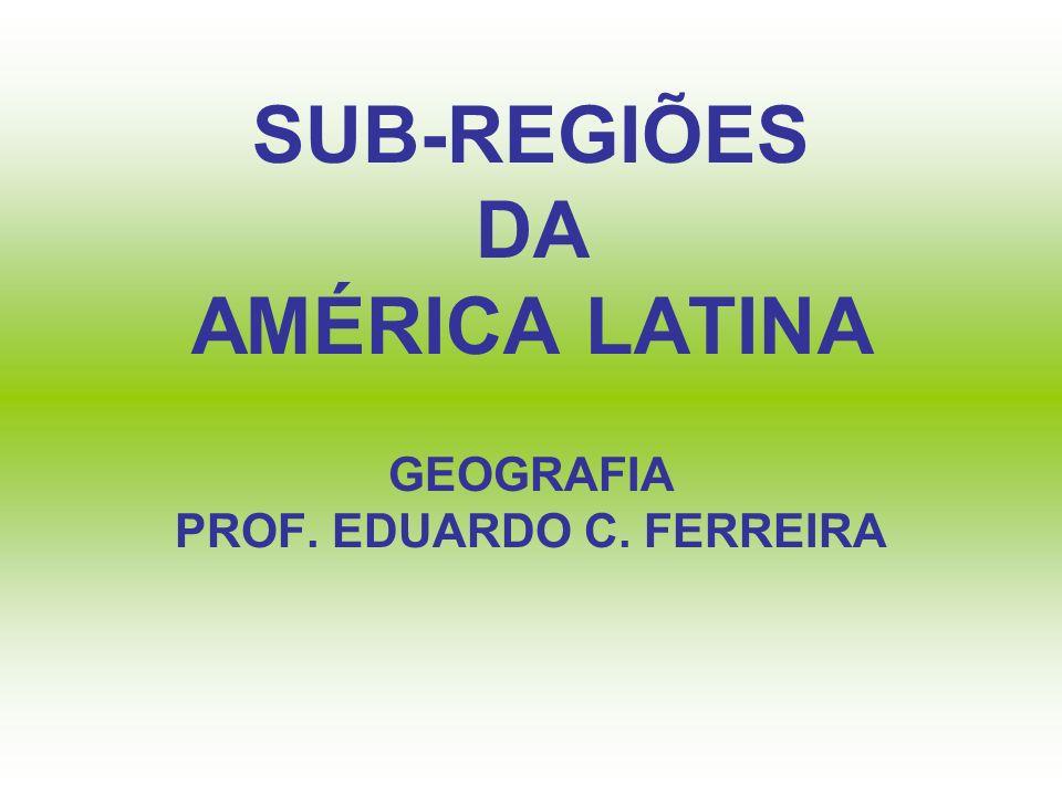SUB-REGIÕES DA AMÉRICA LATINA