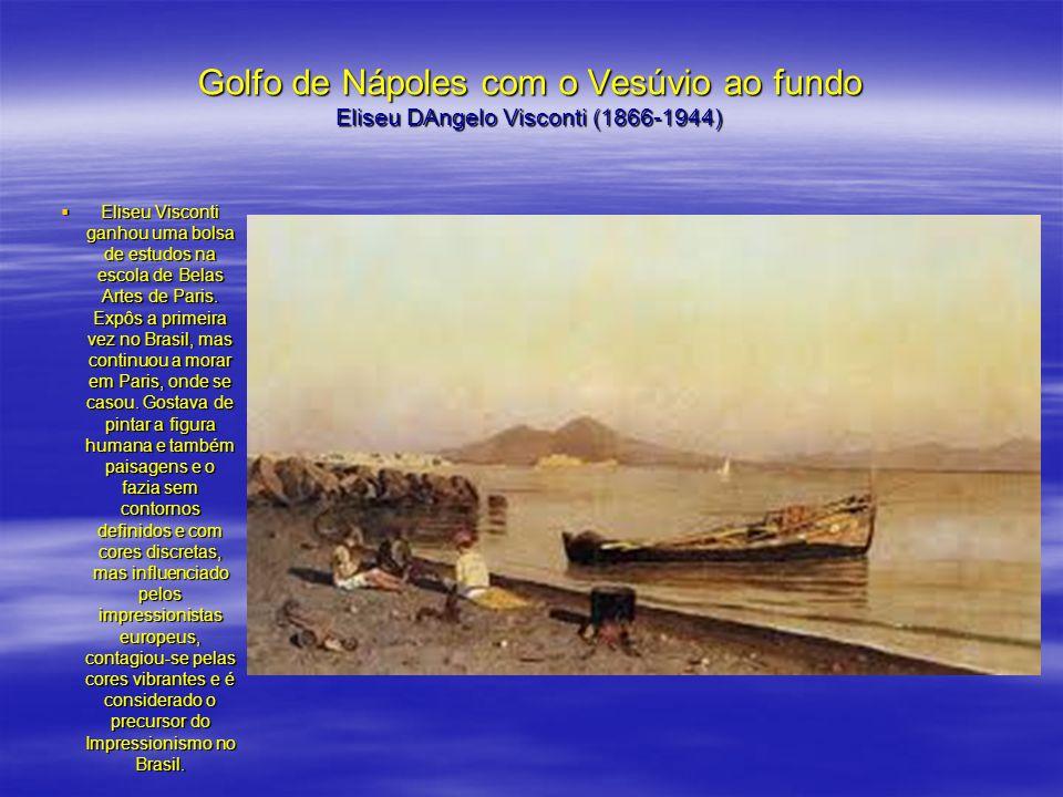 Golfo de Nápoles com o Vesúvio ao fundo Eliseu DAngelo Visconti (1866-1944)