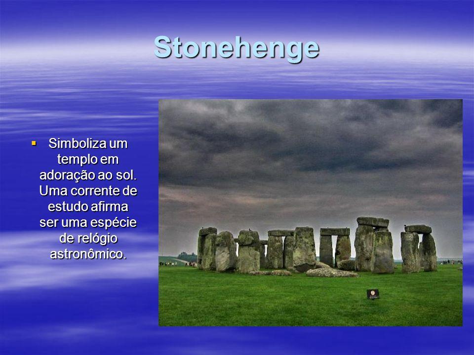 Stonehenge Simboliza um templo em adoração ao sol.