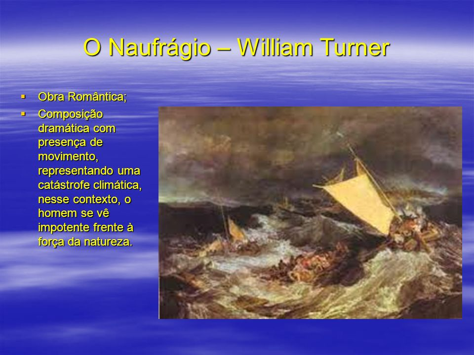 O Naufrágio – William Turner