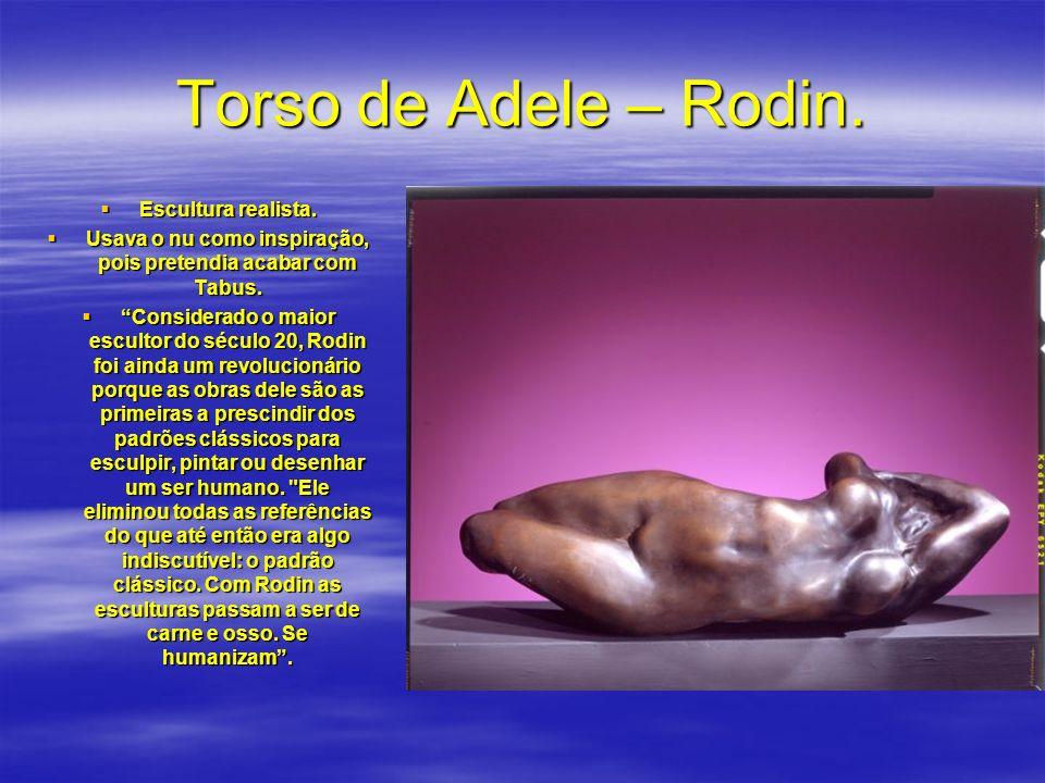Usava o nu como inspiração, pois pretendia acabar com Tabus.