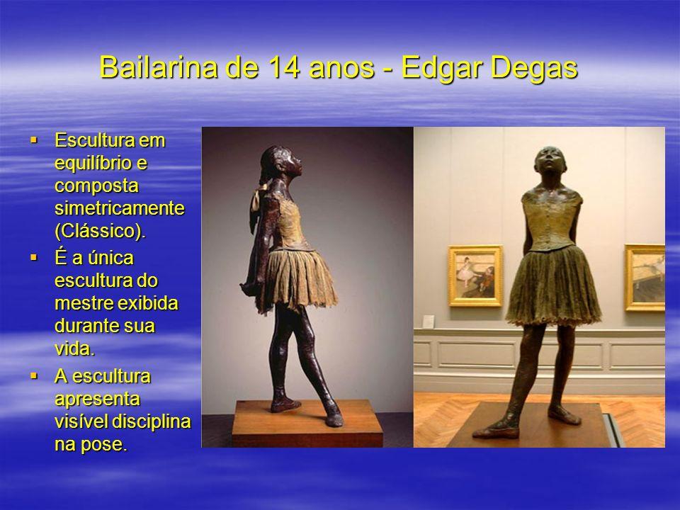 Bailarina de 14 anos - Edgar Degas