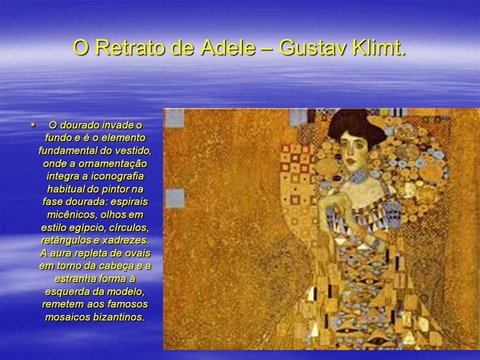 O Retrato de Adele – Gustav Klimt.