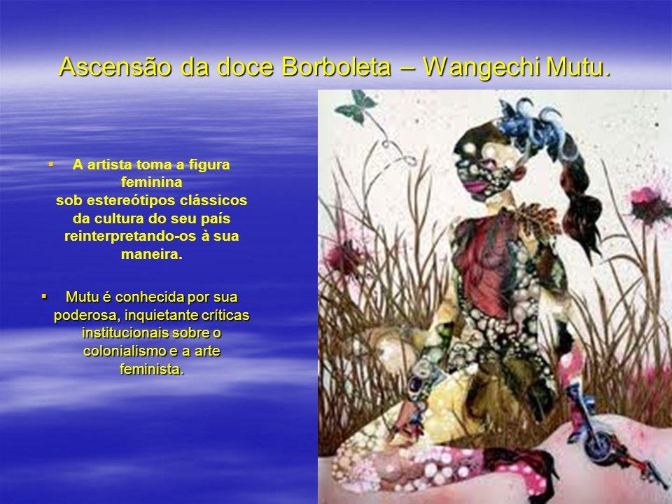 Ascensão da doce Borboleta – Wangechi Mutu.