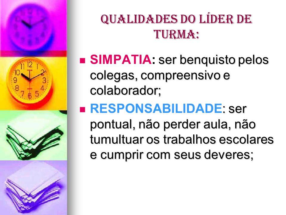 QUALIDADES DO LÍDER DE TURMA: