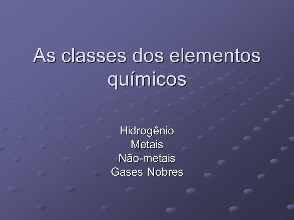 As classes dos elementos químicos