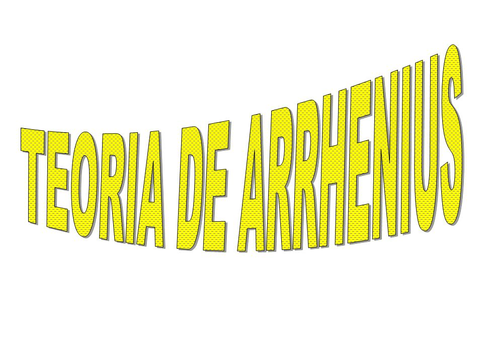 TEORIA DE ARRHENIUS