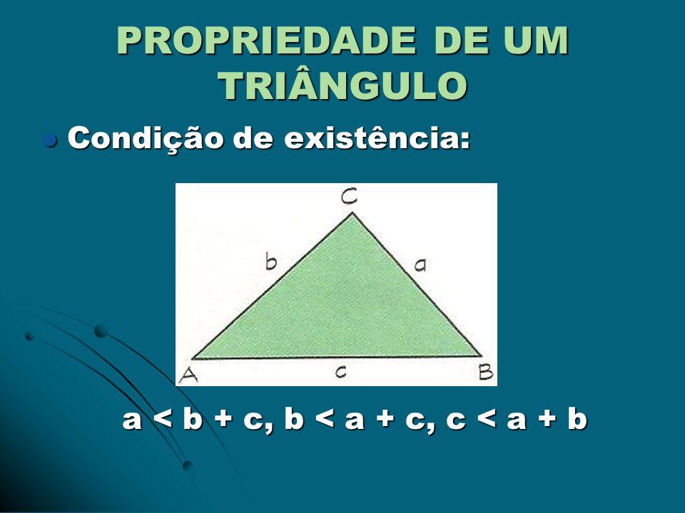PROPRIEDADE DE UM TRIÂNGULO