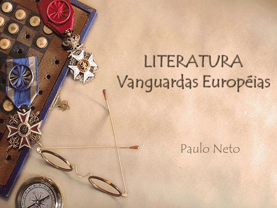 LITERATURA Vanguardas Européias