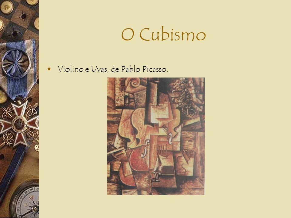 O Cubismo Violino e Uvas, de Pablo Picasso.