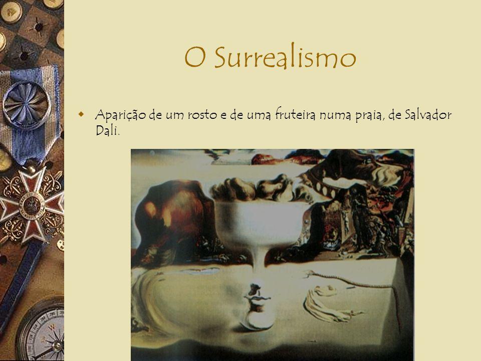 O Surrealismo Aparição de um rosto e de uma fruteira numa praia, de Salvador Dali.