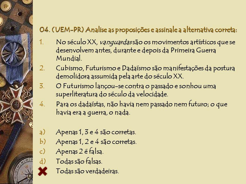 04. (UEM-PR) Analise as proposições e assinale a alternativa correta: