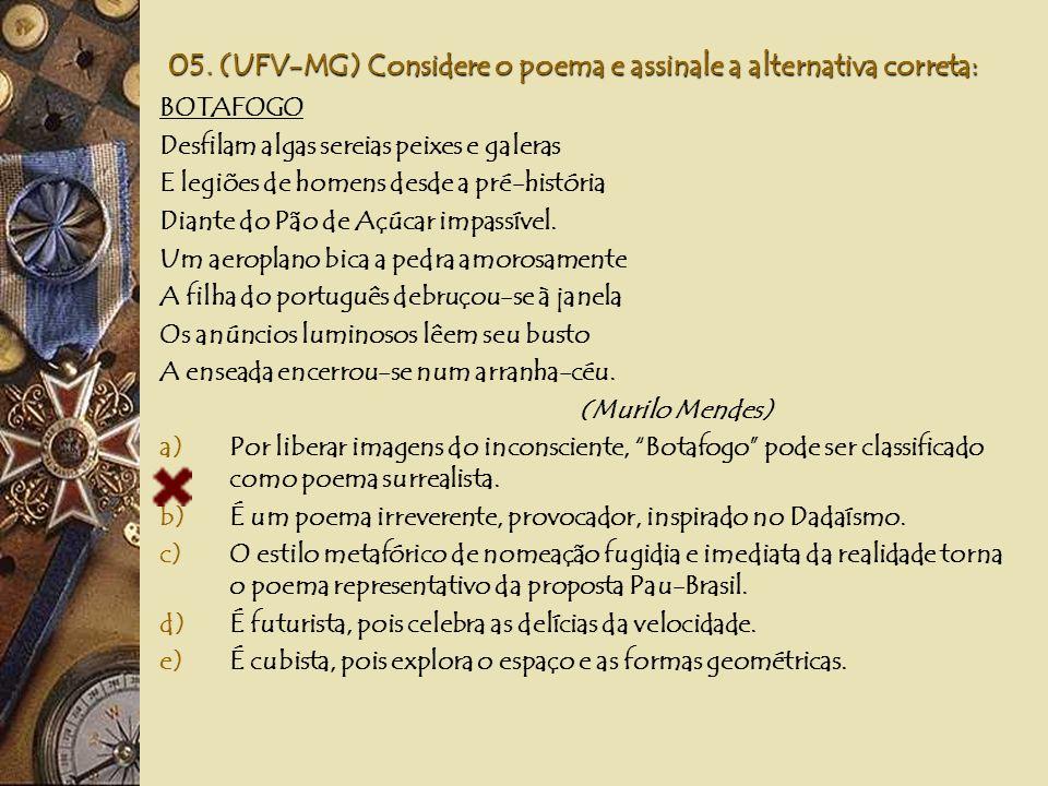 05. (UFV-MG) Considere o poema e assinale a alternativa correta: