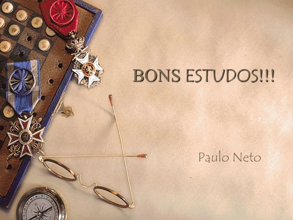BONS ESTUDOS!!! Paulo Neto