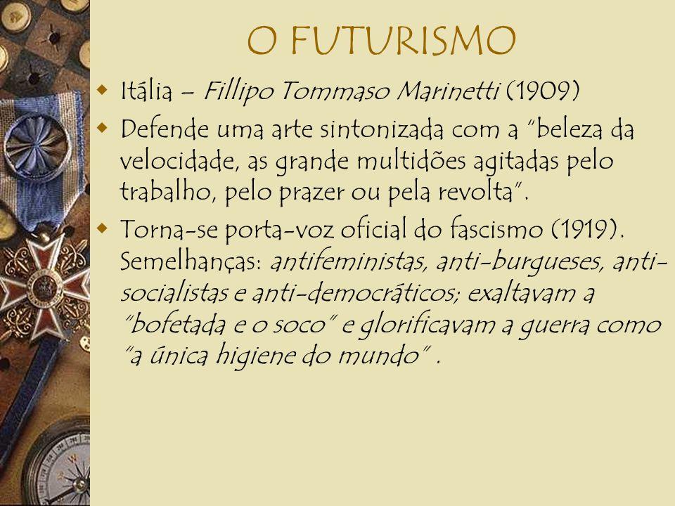 O FUTURISMO Itália – Fillipo Tommaso Marinetti (1909)