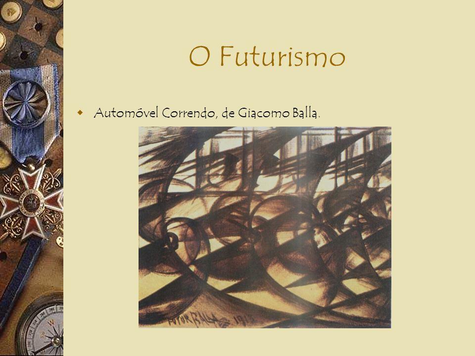 O Futurismo Automóvel Correndo, de Giacomo Balla.