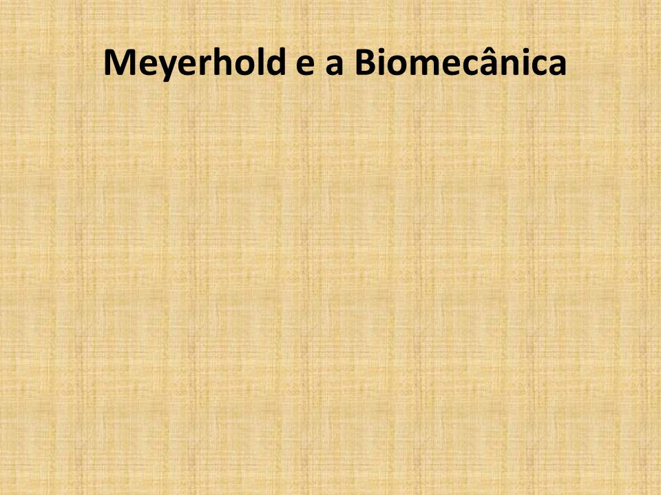 Meyerhold e a Biomecânica