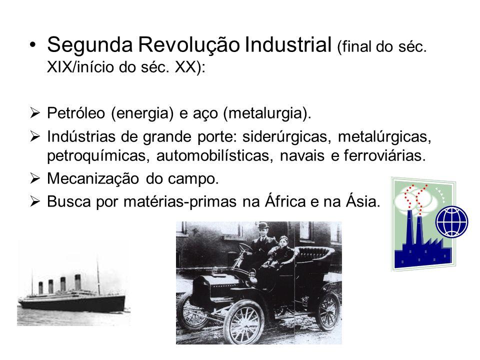 Segunda Revolução Industrial (final do séc. XIX/início do séc. XX):