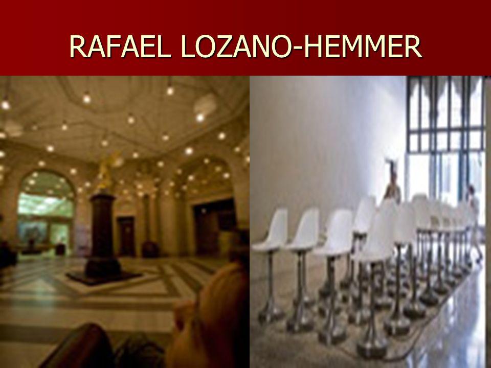 RAFAEL LOZANO-HEMMER