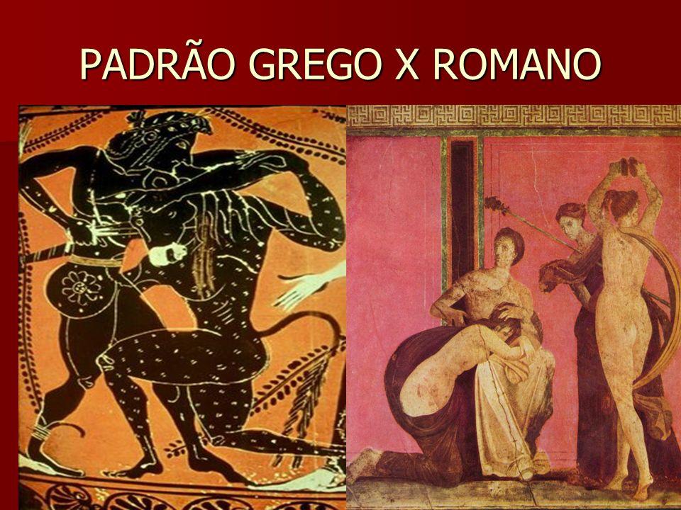 PADRÃO GREGO X ROMANO