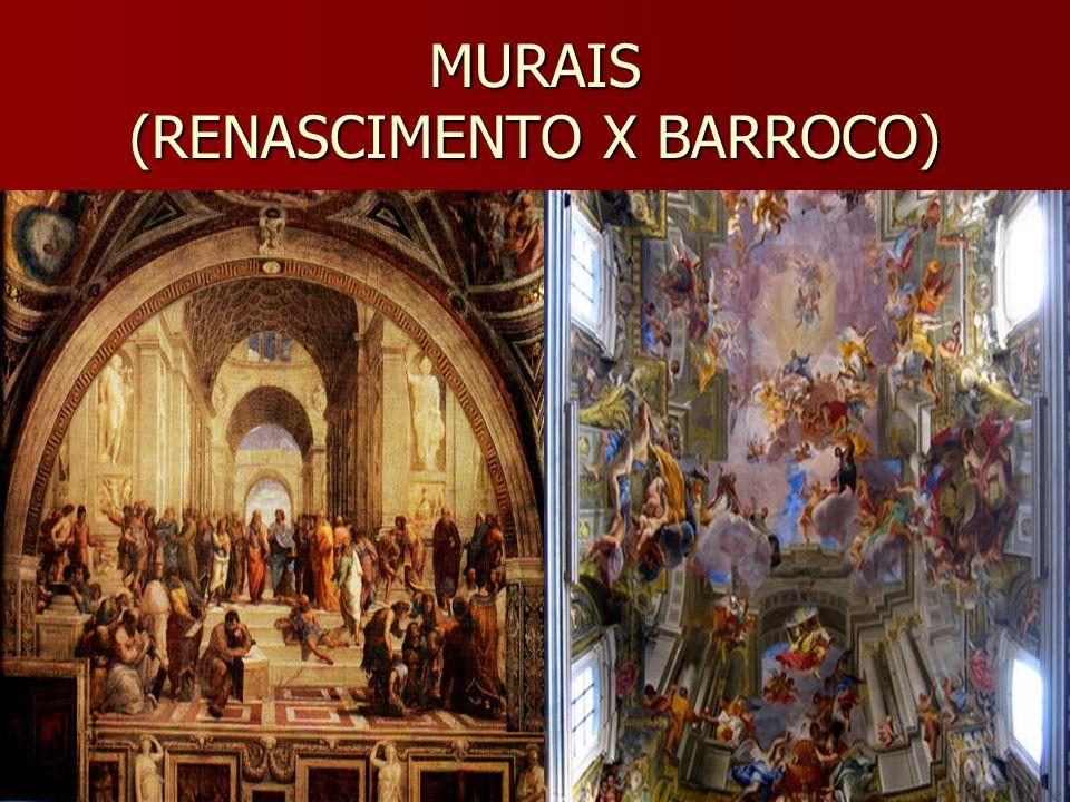 MURAIS (RENASCIMENTO X BARROCO)