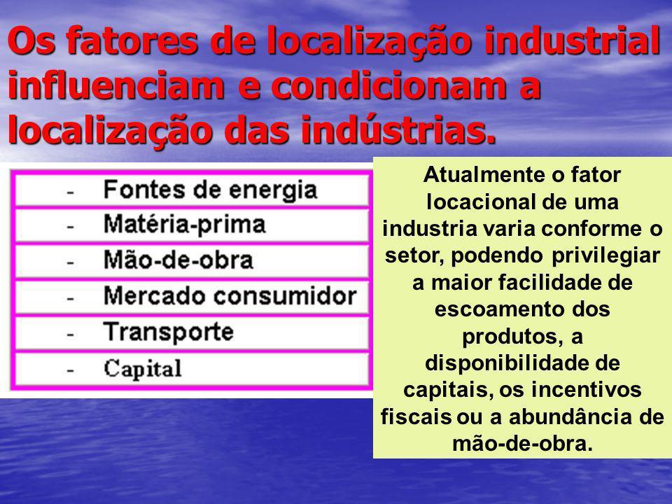 Os fatores de localização industrial influenciam e condicionam a localização das indústrias.