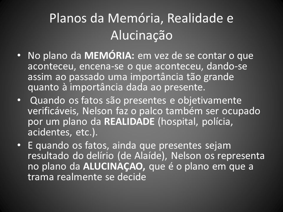Planos da Memória, Realidade e Alucinação