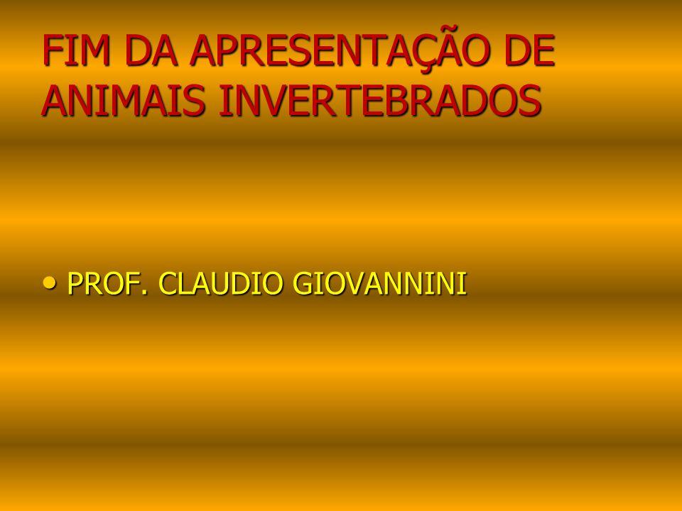FIM DA APRESENTAÇÃO DE ANIMAIS INVERTEBRADOS