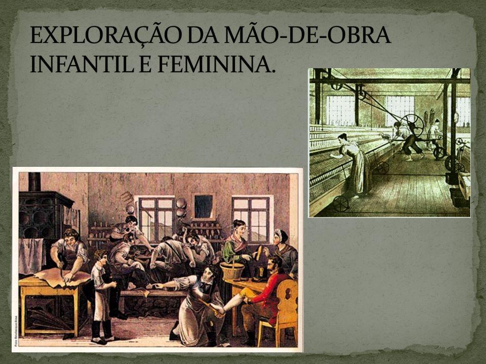 EXPLORAÇÃO DA MÃO-DE-OBRA INFANTIL E FEMININA.