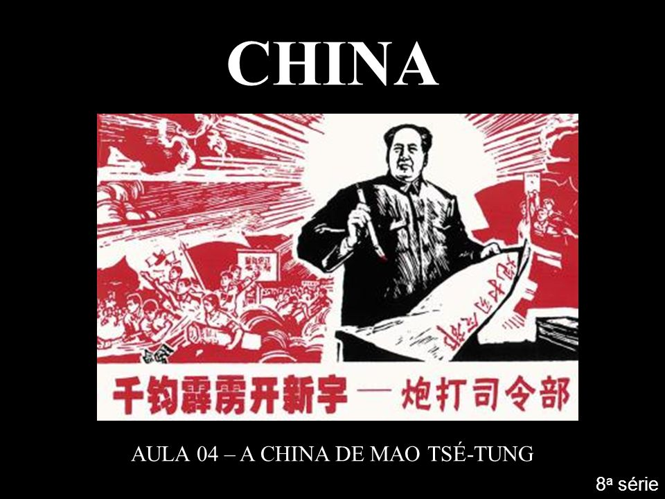 AULA 04 – A CHINA DE MAO TSÉ-TUNG