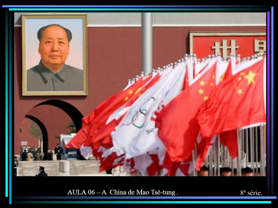AULA 06 – A China de Mao Tsé-tung .