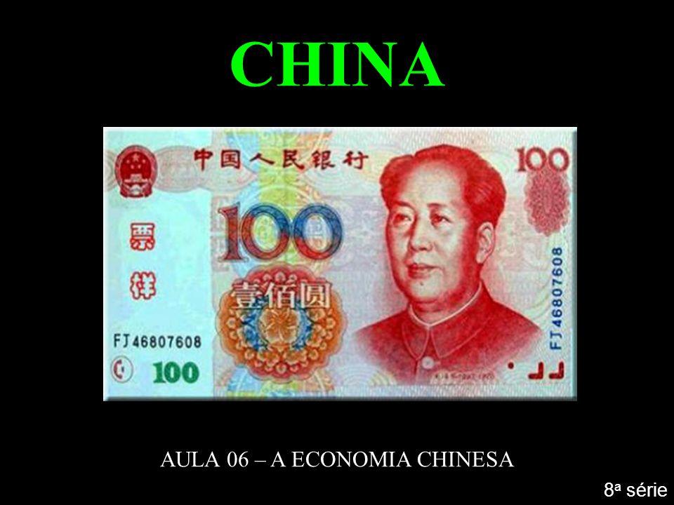 AULA 06 – A ECONOMIA CHINESA