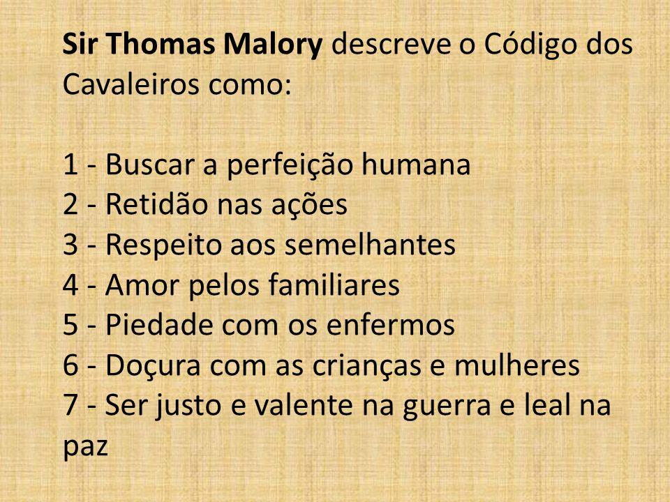 Sir Thomas Malory descreve o Código dos Cavaleiros como: