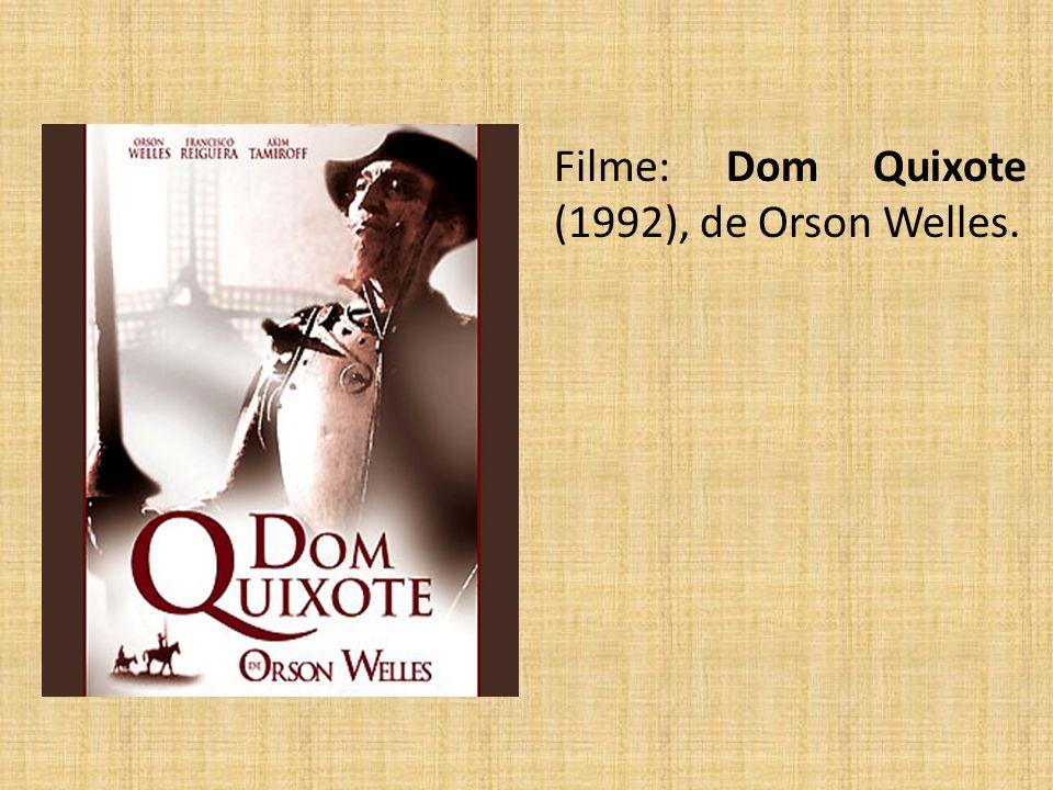 Filme: Dom Quixote (1992), de Orson Welles.