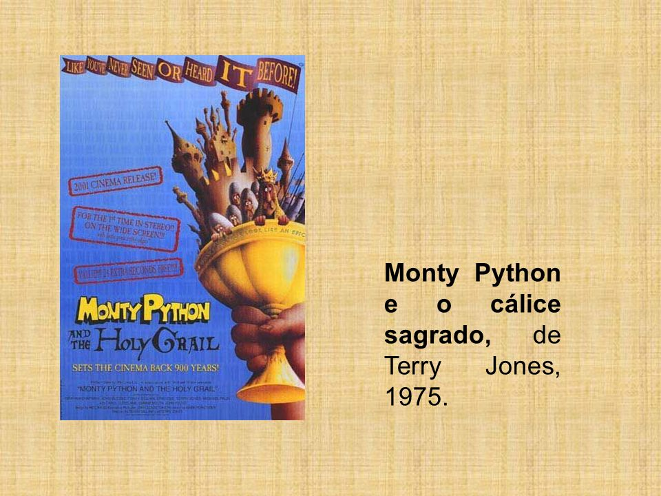 Monty Python e o cálice sagrado, de Terry Jones, 1975.