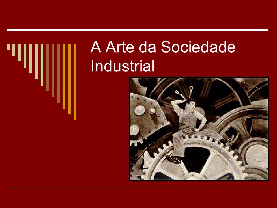 A Arte da Sociedade Industrial