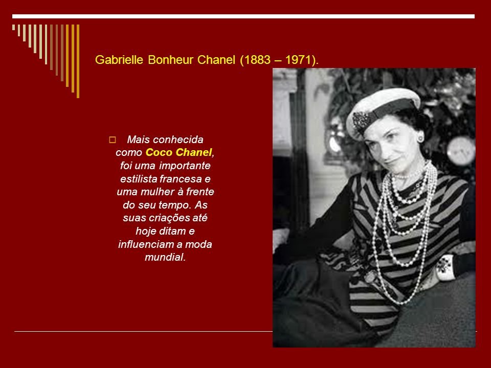 Gabrielle Bonheur Chanel (1883 – 1971).