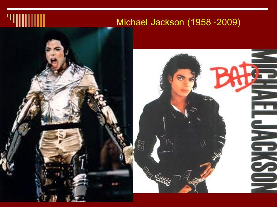 Michael Jackson (1958 -2009)
