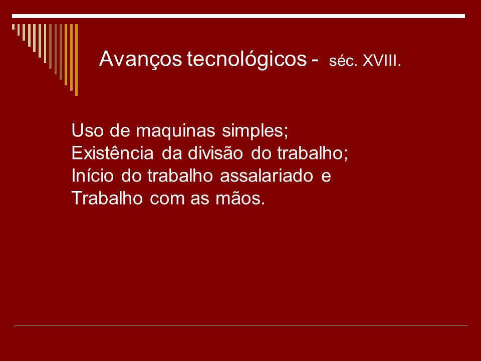 Avanços tecnológicos - séc. XVIII.
