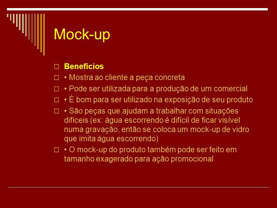 Mock-up Benefícios • Mostra ao cliente a peça concreta