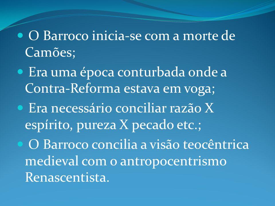 O Barroco inicia-se com a morte de Camões;