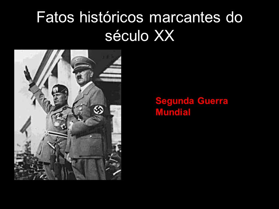 Fatos históricos marcantes do século XX