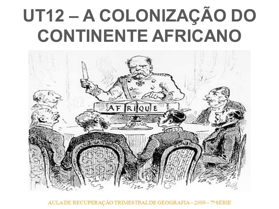 UT12 – A COLONIZAÇÃO DO CONTINENTE AFRICANO