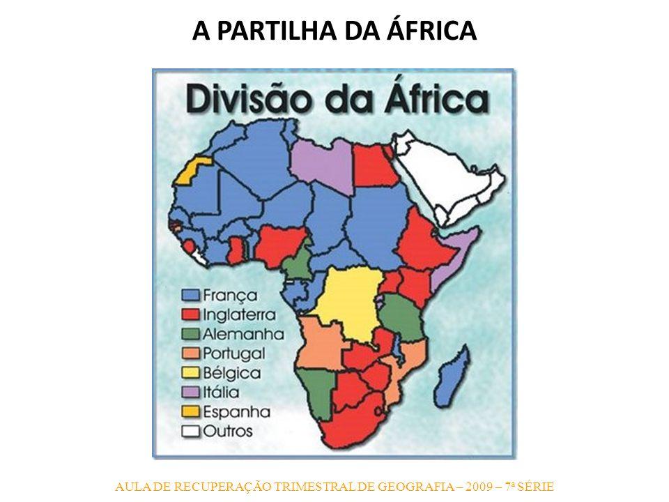 AULA DE RECUPERAÇÃO TRIMESTRAL DE GEOGRAFIA – 2009 – 7ª SÉRIE