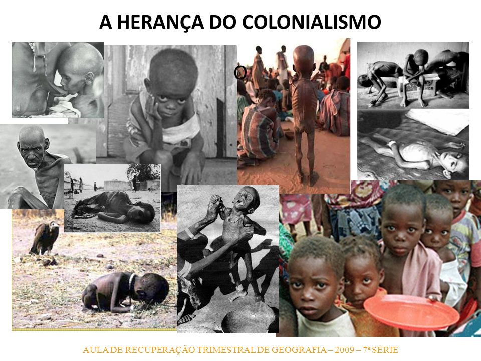 A HERANÇA DO COLONIALISMO