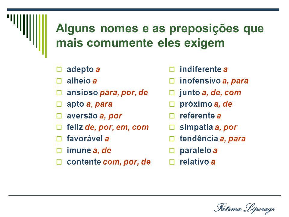 Alguns nomes e as preposições que mais comumente eles exigem