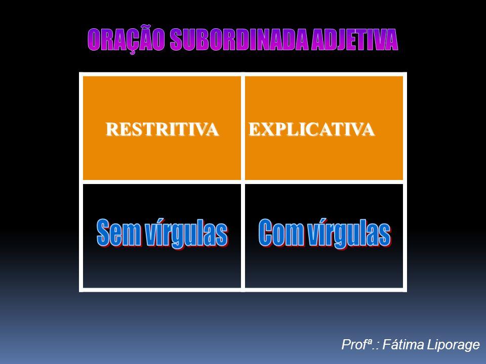 ORAÇÃO SUBORDINADA ADJETIVA