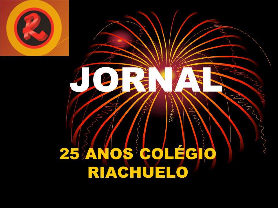 25 ANOS COLÉGIO RIACHUELO