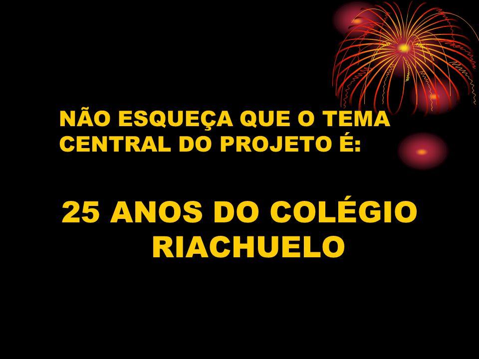 25 ANOS DO COLÉGIO RIACHUELO